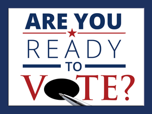 Are You Ready to Vote? Check your vote info link.